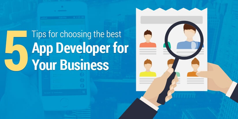 Tips for How to Pick the Right App Developer For Your Business