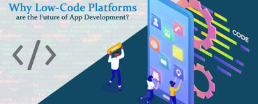 why-low-code-platforms-are-the-future-of-app-development_orig