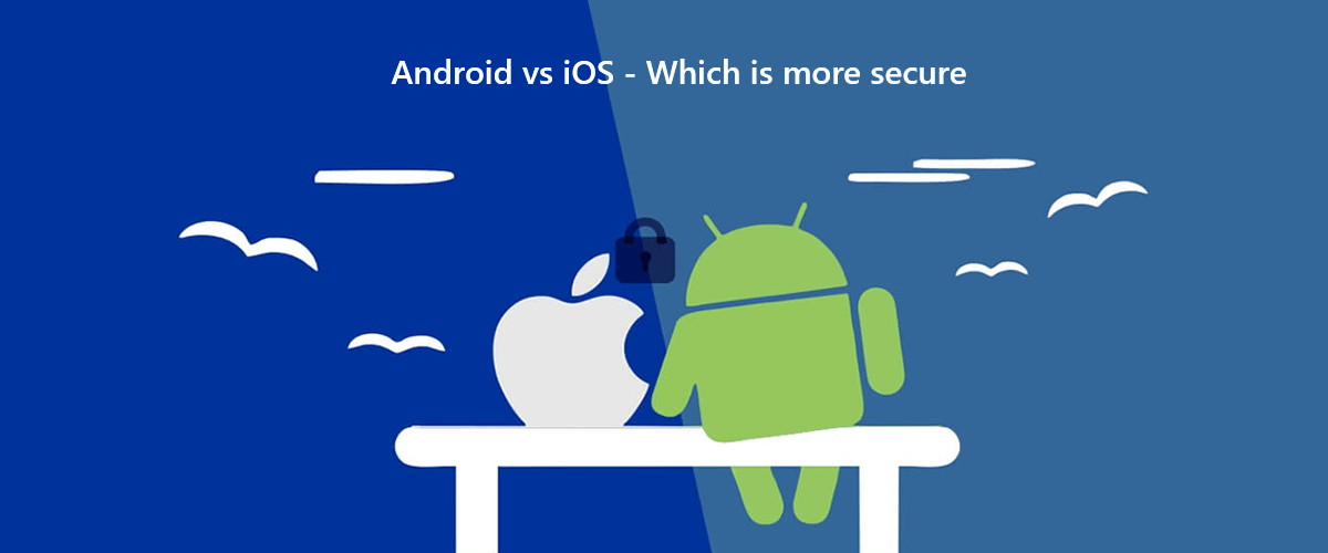 Android-vs-iOS-Which-is-more-secure-2