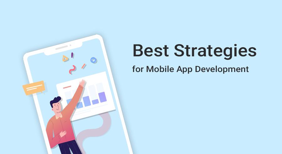 Best Strategies for Mobile App Development