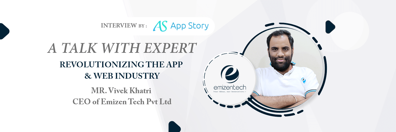 Appstory- CEO Emizen Tech Pvt Ltd